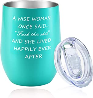 Wine Tumbler A Wise Woman Once Said Fuck This Shit Vacuum Insulated Coffee Mug 12 oz Stainless Steel Stemless Wine Glass with Lid 30th 40th 50th 60th Funny Birthday Gifts for Mom Women