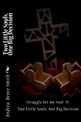 Struggle for my Soul II: Two Little Souls, One Big Decision Kindle Edition