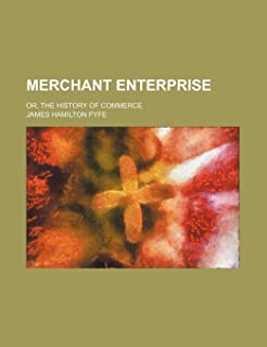 Merchant Enterprise; Or, the History of Commerce