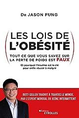 Les lois de l'obésité: Tout ce que vous savez sur la perte de poids est faux (EYROLLES) Format Kindle