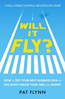 Will It Fly?: How to Test Your Next Business Idea So You Don't Waste Your Time and Money (Engli