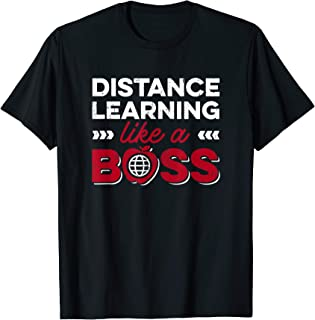 Distance Learning Like A Boss Remote Learning Virtual School T-Shirt