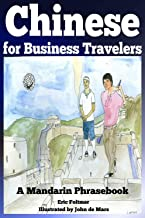 Chinese for Business Travelers: A Mandarin Phrasebook
