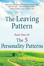 The Leaving Pattern: Part One of The 5 Personality Patterns
