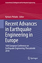 Recent Advances in Earthquake Engineering in Europe: 16th European Conference on Earthquake Engineering-Thessaloniki 2018 (Geotechnical, Geological and Earthquake Engineering Book 46)