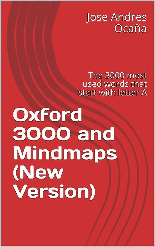 彼らのもの殉教者スクリーチOxford 3000 and Mindmaps (New Version): The 3000 most used words that start with letter A (English Edition)