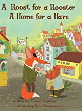 A Roost for a Rooster: A Home for a Hare