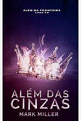 Além Das Cinzas (Além Da Fronteira Livro 3.5) eBook Kindle