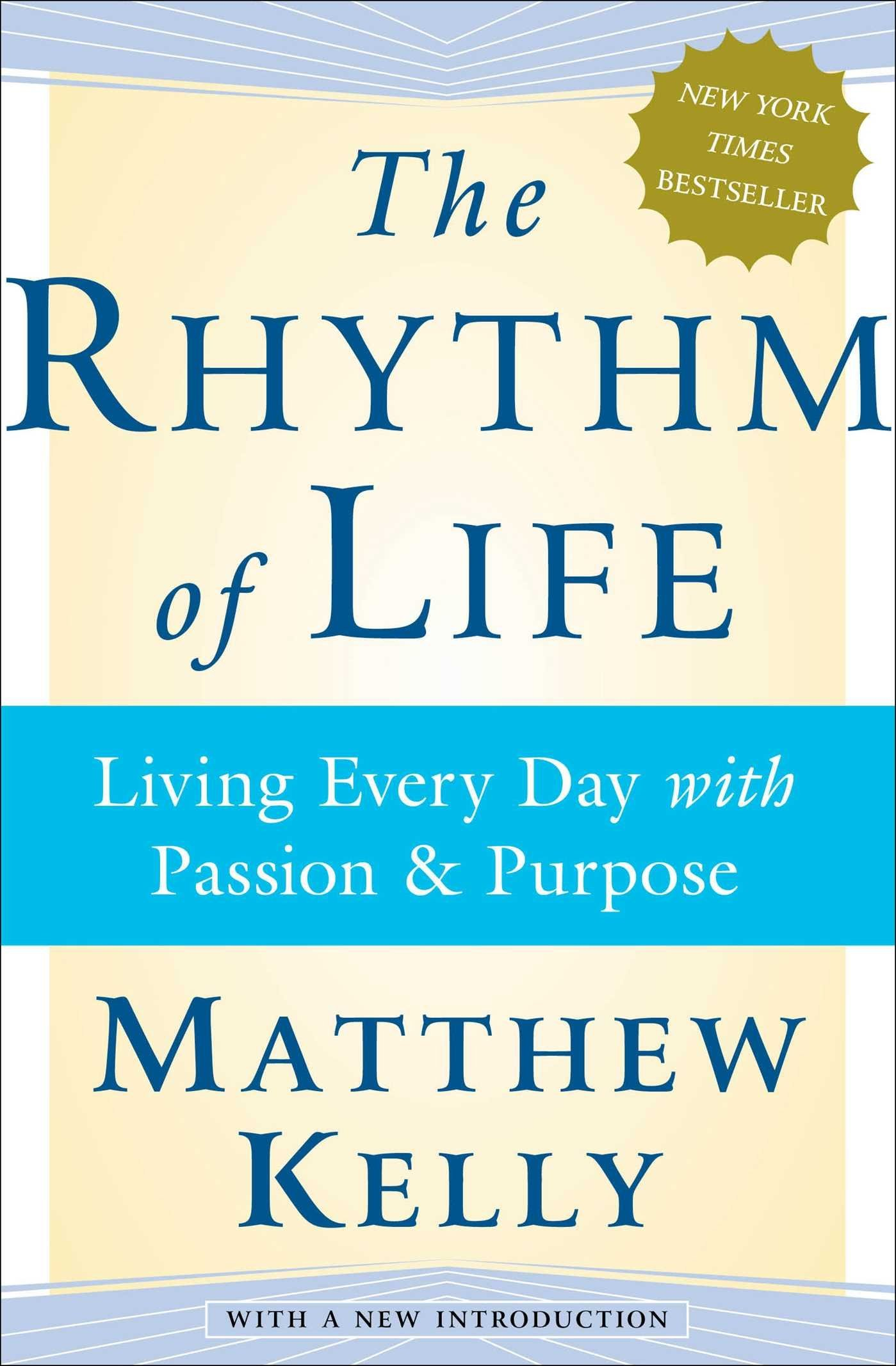 Image OfThe Rhythm Of Life: Living Every Day With Passion And Purpose By Matthew Kelly (20-Feb-2006) Paperback