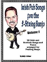 Irish Pub Songs For The 5-String Banjo Volume 1