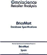 BricoMart - Spain: Retailer Analysis Database Specifications (Omniscience Retailer Analysis - Spain Book 15790) (English Edition)