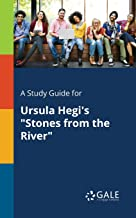 """A Study Guide for Ursula Hegi's """"Stones from the River"""" (For Students)"""