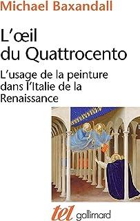 L'Œil Du Quattrocento. L'Usage de la Peinture Dans L'Italie de la Renaissance (Tel)