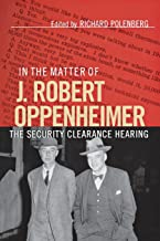 In the Matter of J. Robert Oppenheimer: The Security Clearance Hearing (Cornell Paperbacks)