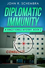 A Vince Torelli Mystery, Book 2: Diplomatic Immunity