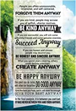Forgive them Anyway, Be Kind Anyway, Succeed Anyway. Motivational Quote Poster for Office Staff College Athletes Teams School Classrooms and Home - 13x19 in Inspirational Paper Poster Made in the USA