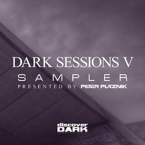 Dark Sessions V Sampler by Peter Plaznik on Amazon Music
