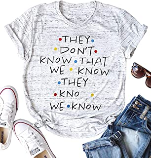 Friends Shirt They Don't Know That We Know They Know T Shirt Women Letter Print Short Sleeve Casual Vacation Tee Top