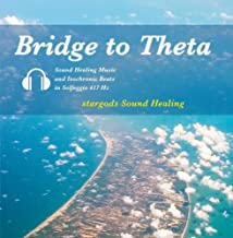 Bridge to Theta Sound Healing Music with Isochronic Tones in Solfeggio 417 Hz