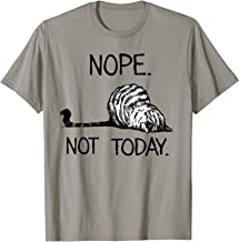 Nope Not Today Funny Lazy Cat Kitten Lover T-Shirt
