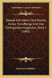 Journal Der Altern Und Neuern Zeiten Vorarlbergs Und Der Umliegenden Gegenden, Book 1 (1802)