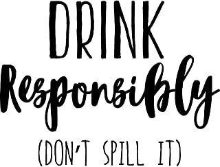 My Vinyl Story Drink Responsibly Don't Spill It Wall Sticker Funny Wall Decal Home Bar Sign Office Decor Quote Wall Art Vi...