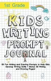 Kids Writing Prompt Journal 1st Grade: 50 Fun Writing and Drawing Prompts to Help Kids Develop Writing Skills + Bonus 50 W...