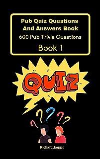 Pub Quiz Questions And Answers Book : Book 1 - 600 Pub Trivia Quiz Questions