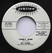 Bill Darnel 45 RPM Lonely Wine / I Understand (Just How You Feel)