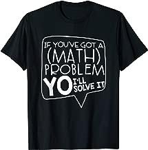 Math Teacher Gift Help Student Solve All Math Problem School T-Shirt