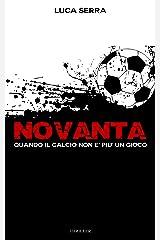 Novanta: Quando il calcio non è più un gioco Formato Kindle