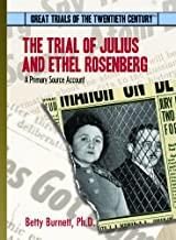 The Trial of Julius and Ethel Rosenberg: A Primary Source Account (Great Trials of the 20th Century)