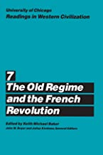 University of Chicago Readings in Western Civilization, Volume 7: The Old Regime and the French Revolution (Volume 7)