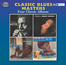 Classic Blues Masters - Four Classic Albums (The Best Of Little Walter / The Best Of Muddy Waters / Down And Out Blues / Sings The Blues)