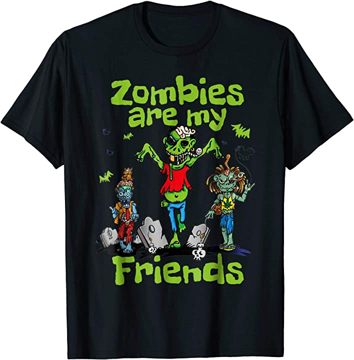 Zombies Are My Friends Halloween T-Shirt
