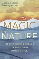The Magic of Nature: Meditations & Spells to Find Your Inner Voice Kindle Edition