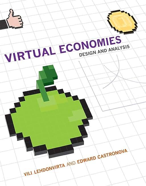 Virtual Economies: Design and Analysis (Information Policy) (English Edition)