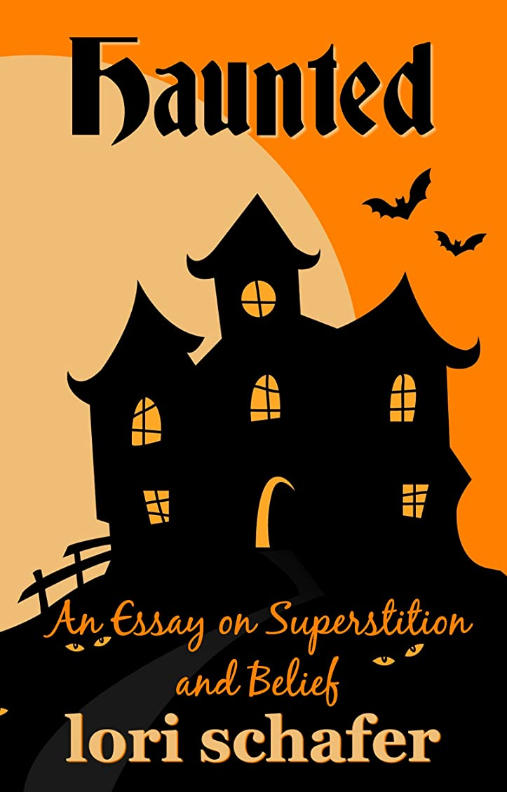 驚くべきツイン統合Haunted: An Essay on Superstition and Belief (English Edition)