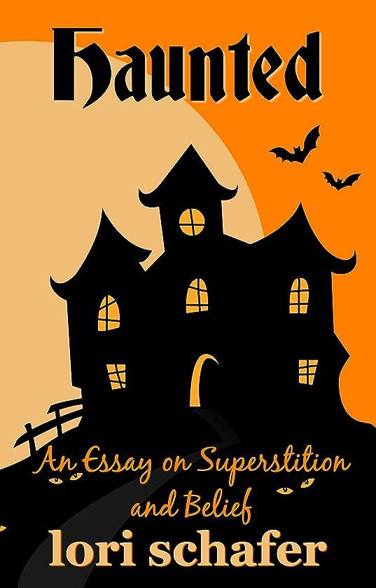 研究所準備するリアルHaunted: An Essay on Superstition and Belief (English Edition)