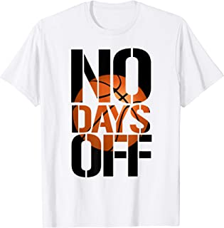 No Days Off hoops player & team logo T-Shirt
