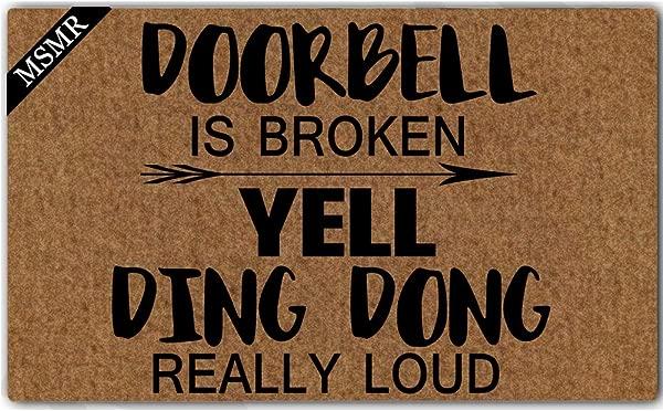 MsMr Entrance Doormat Welcome Mat Funny Creative Doormat Door Bell Is Broken Yell Ding Dong Really Loud Door Mat Indoor Outdoor Use Non Woven Fabric Top 23 6 Inch 15 7 Inch