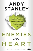 Enemies of the Heart: Breaking Free from the Four Emotions That Control You PDF