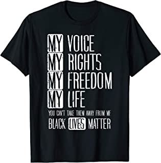Voice My Rights Freedom Life Black Lives Matter BLM Gift T-Shirt