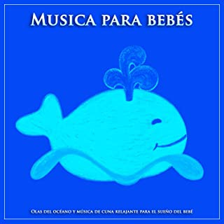 Musica para bebés: Olas del océano y música de cuna relajante para el sueño del bebé