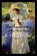 The awakening, and other stories Illustrated