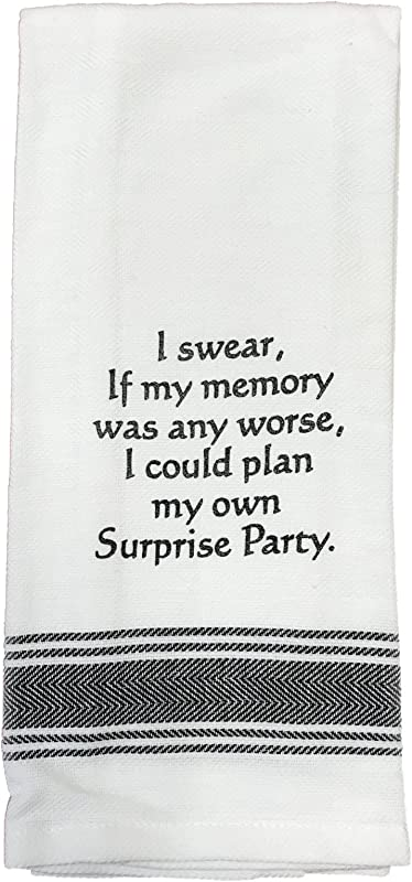 Wild Hare Designs Towel I Swear If My Memory Was Any Worse I Could Plan My Own Surprise Party