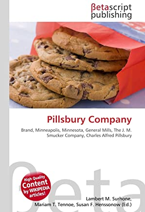 Pillsbury Company: Brand, Minneapolis, Minnesota, General Mills, The J. M. Smucker Company, Charles Alfred Pillsbury