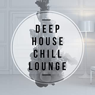 Deep House Chill Lounge