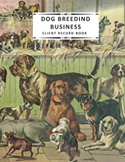 Dog Breeding Business Client Record Book: Record Keeper Organizer tracker log book for managing customers personal data an...