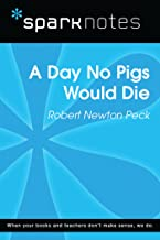 A Day No Pigs Would Die (SparkNotes Literature Guide) (SparkNotes Literature Guide Series)